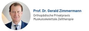 Das Foto zeigt den Beitragsautor Prof. Dr. Med. Gerald Zimmermann, Chefarzt und Leiter der orthopädischen Privatpraxis Muskuloskelettale Zelltherapie